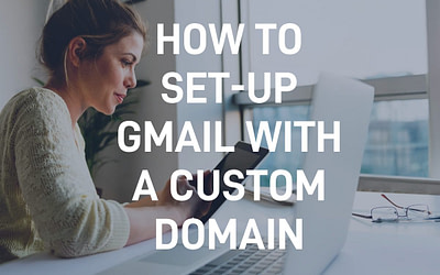 How to Set-up Gmail with a Custom Domain