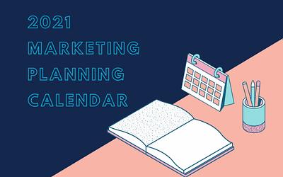 2021 Marketing Planning Calendar – July through December