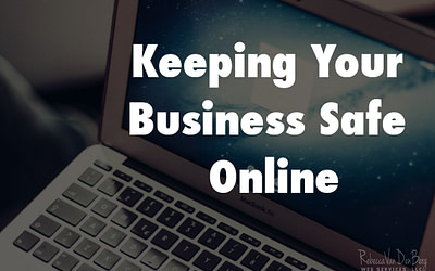 Cyber Security & Keeping Your Business Safe Online