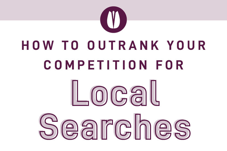 How to outrank your competition for local searches